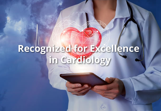 Recognized for Excellence in Cardiology